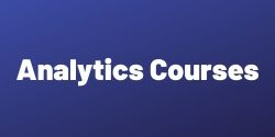 •	Short term courses in Analytics